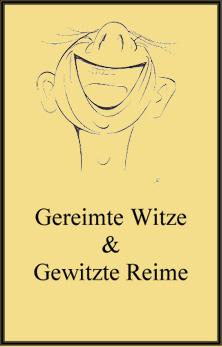 Gereimte Witze & Gewitzte Reime